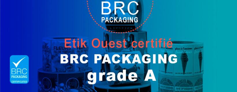 Etik Ouest médical certifié BRC Packaging Grade A